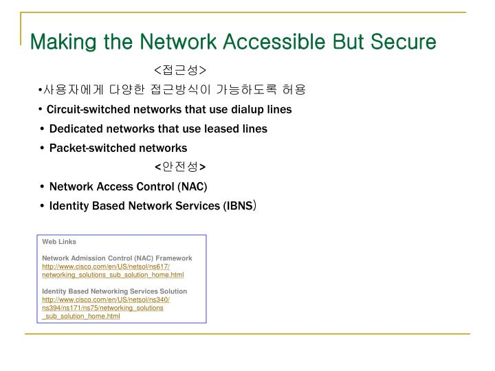 Making the Network Accessible But Secure