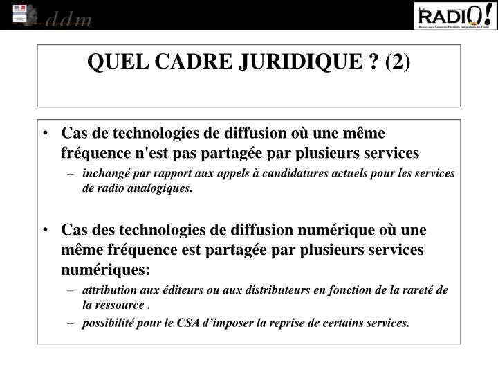 Cas de technologies de diffusion où une même fréquence n'est pas partagée par plusieurs services