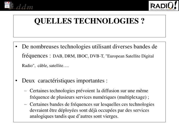 De nombreuses technologies utilisant diverses bandes de fréquences :