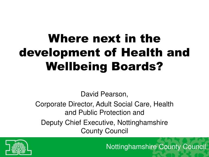 Where next in the development of health and wellbeing boards
