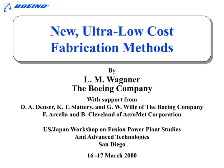 New ultra low cost fabrication methods