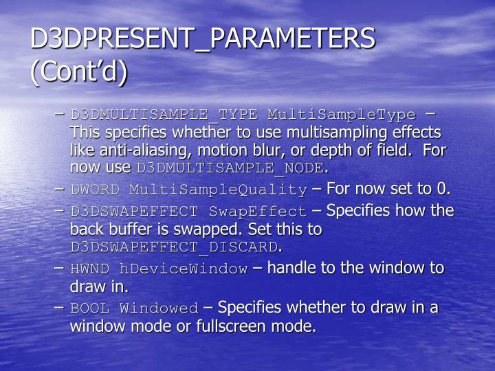 D3DPRESENT_PARAMETERS (Cont'd)