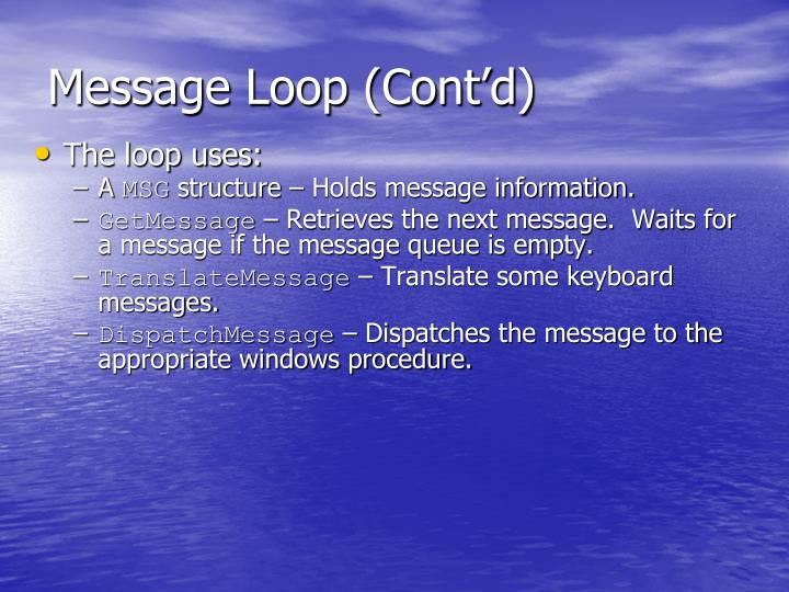 Message Loop (Cont'd)