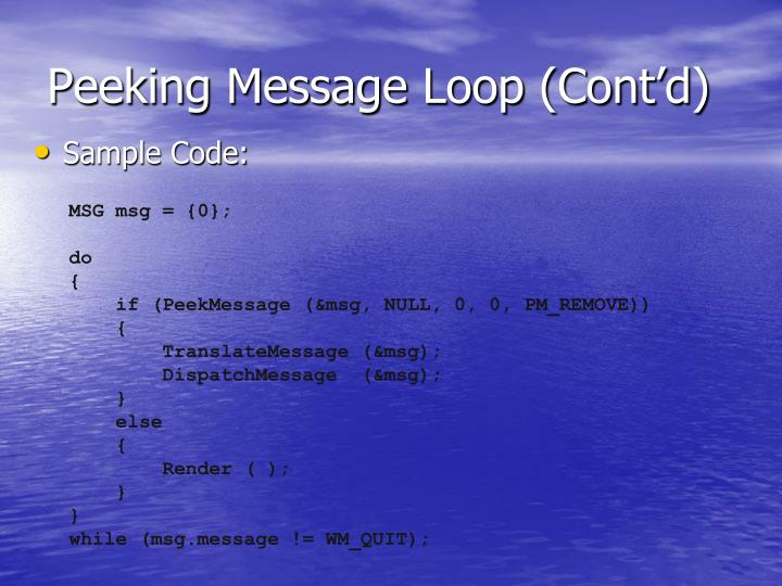 Peeking Message Loop (Cont'd)