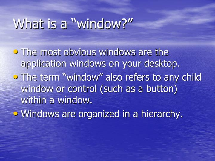 "What is a ""window?"""