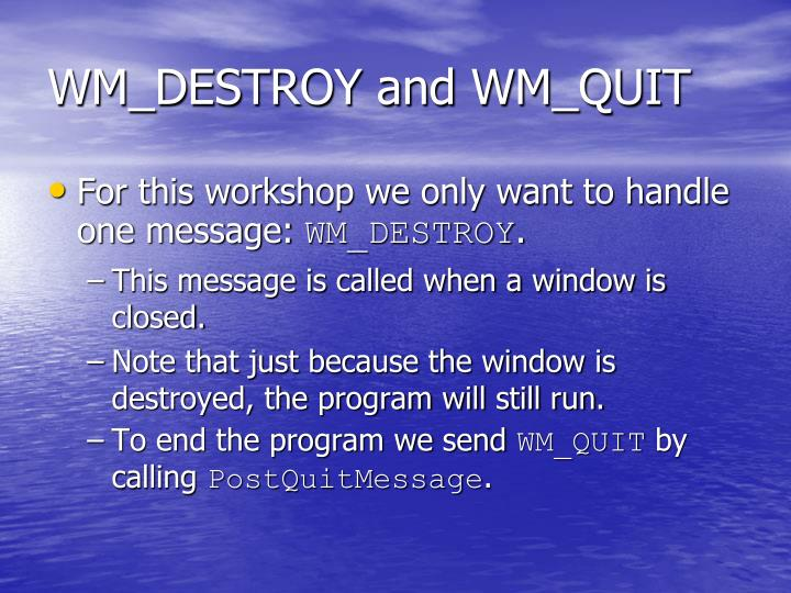 WM_DESTROY and WM_QUIT