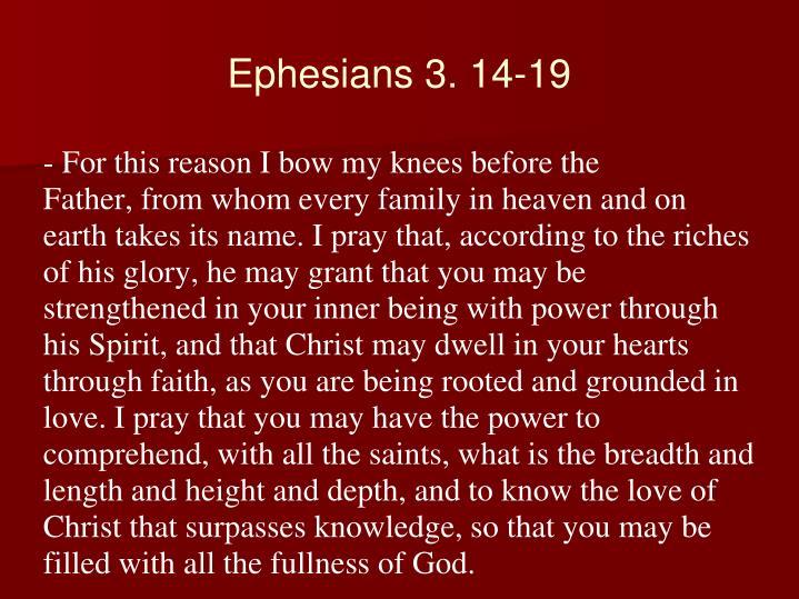 Ephesians 3. 14-19