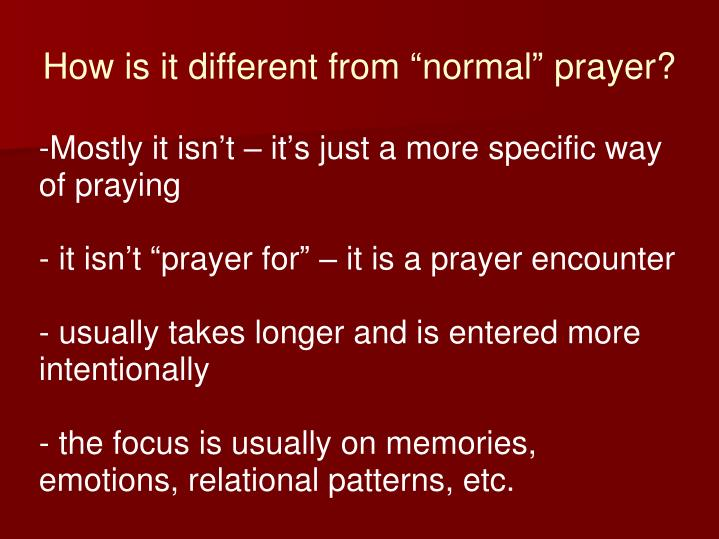 "How is it different from ""normal"" prayer?"