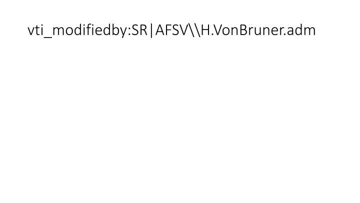 vti_modifiedby:SR|AFSV\\H.VonBruner.adm