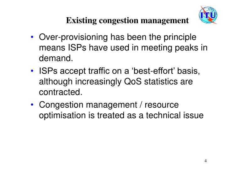 Existing congestion management