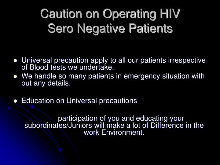 Caution on Operating HIV