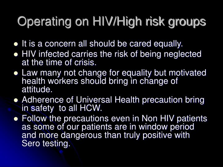Operating on HIV/High risk groups