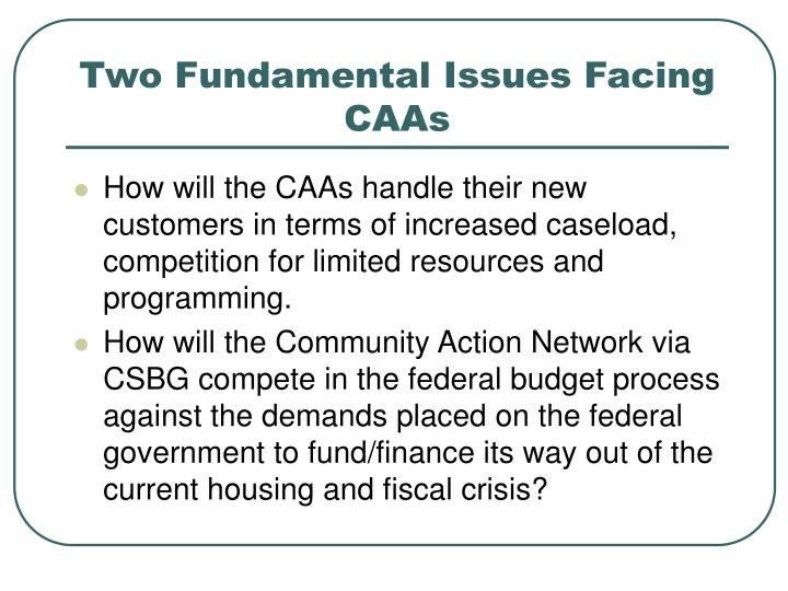 Two Fundamental Issues Facing CAAs