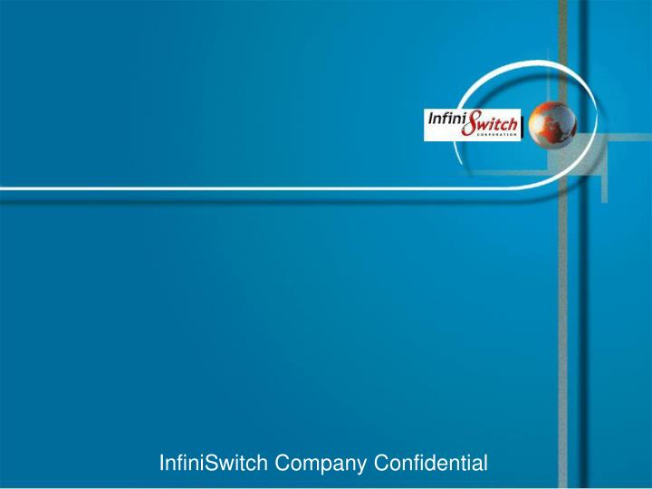 InfiniSwitch Company Confidential