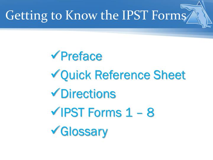 Getting to Know the IPST Forms