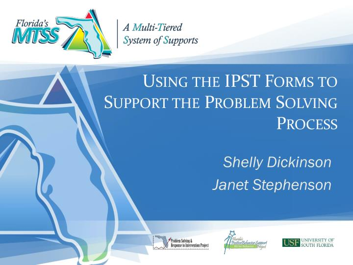Using the ipst forms to support the problem solving process