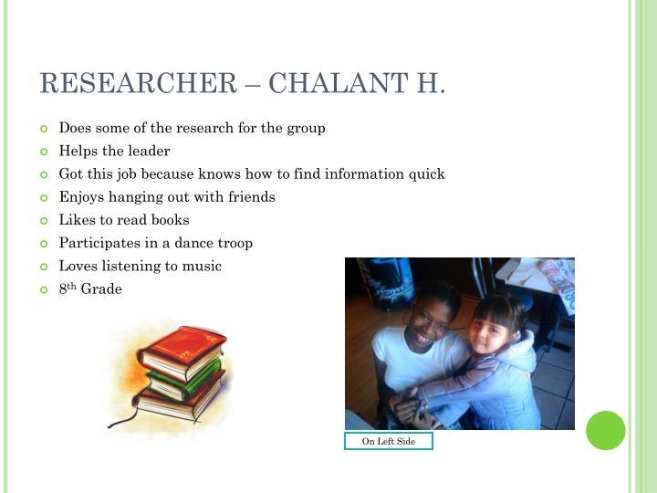 RESEARCHER – CHALANT H.