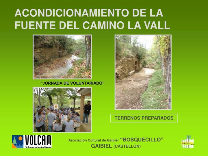 ACONDICIONAMIENTO DE LA FUENTE DEL CAMINO LA VALL