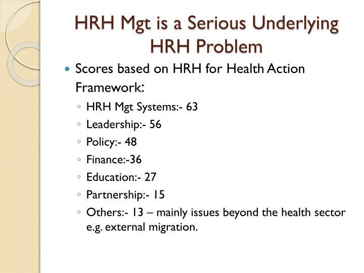 HRH Mgt is a Serious Underlying HRH Problem