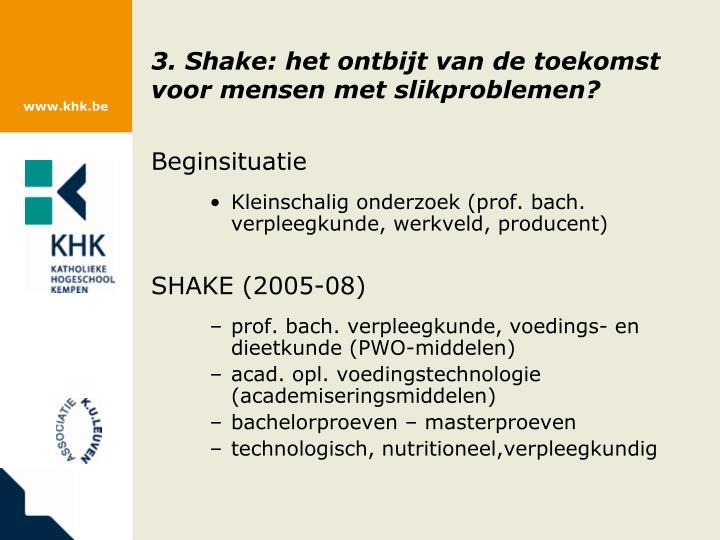 3. Shake: het ontbijt van de toekomst voor mensen met slikproblemen?