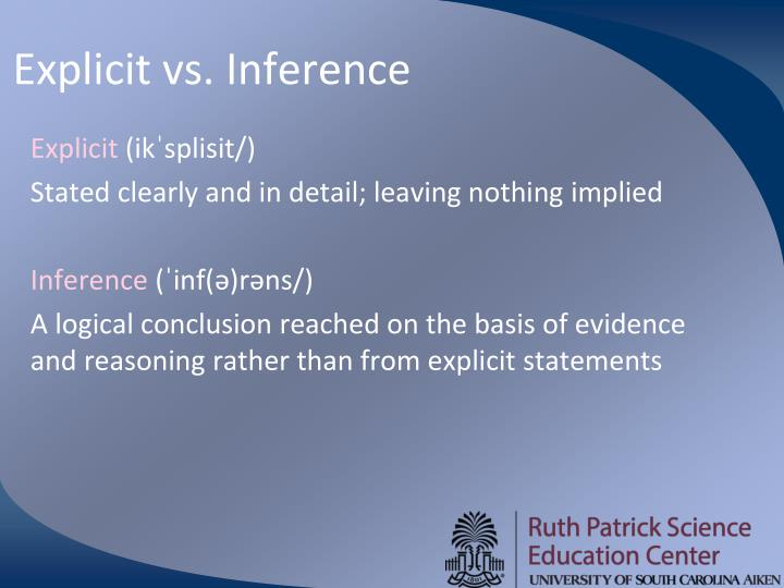 Explicit vs. Inference