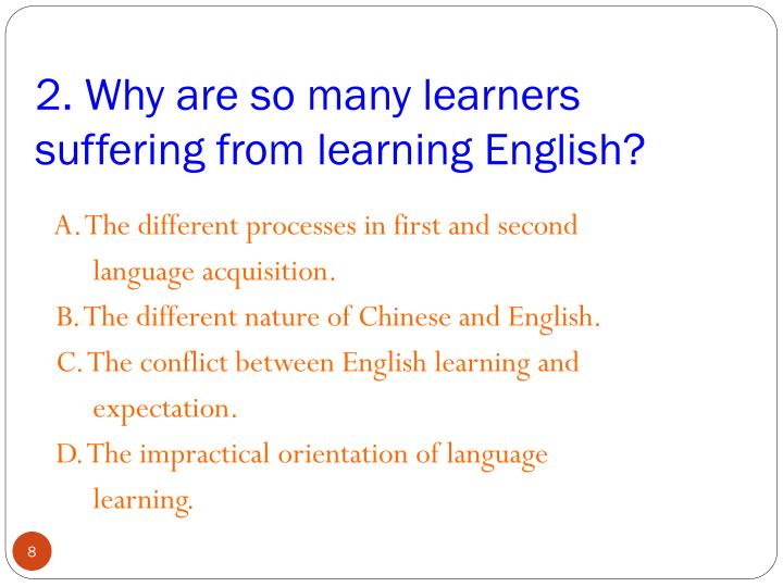 2. Why are so many learners suffering from learning English?