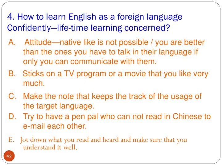 4. How to learn English as a foreign language Confidently—life-time learning concerned?