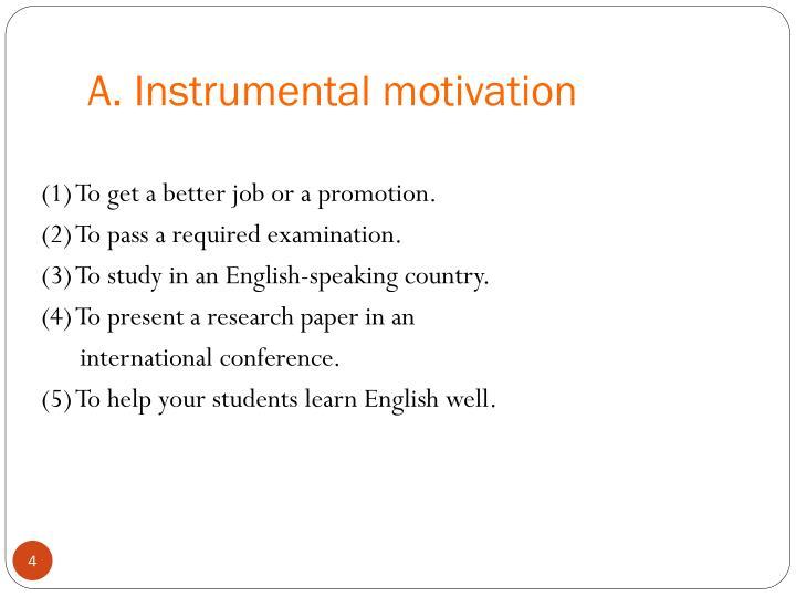 A. Instrumental motivation
