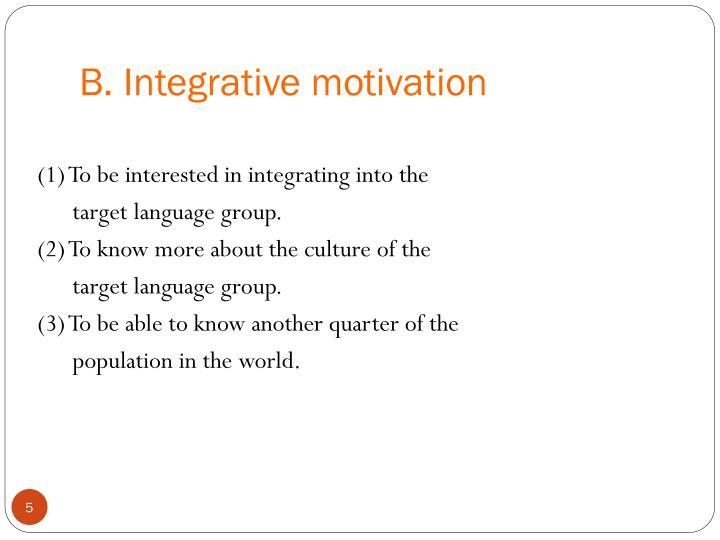 B. Integrative motivation