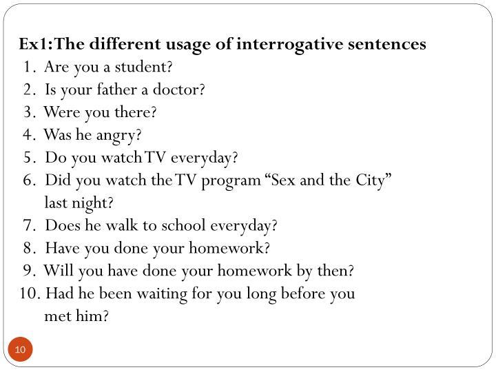 Ex1: The different usage of interrogative sentences