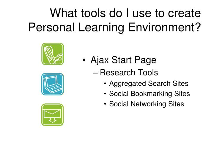 What tools do I use to create Personal Learning Environment?