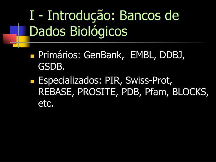 I - Introdução: Bancos de Dados Biológicos