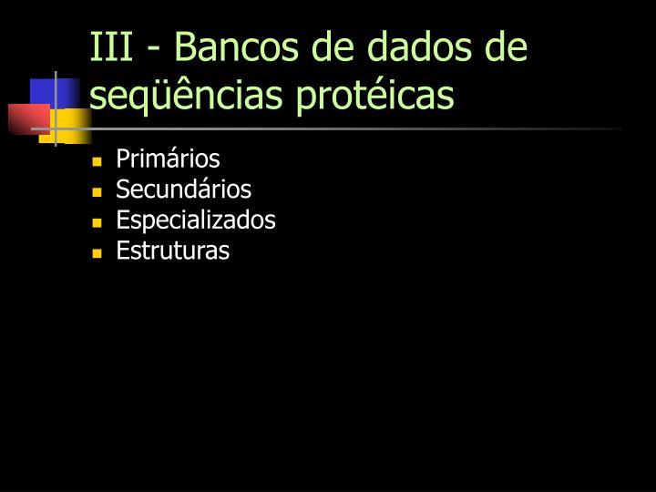 III - Bancos de dados de seqüências protéicas