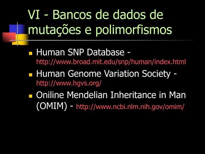 VI - Bancos de dados de mutações e polimorfismos