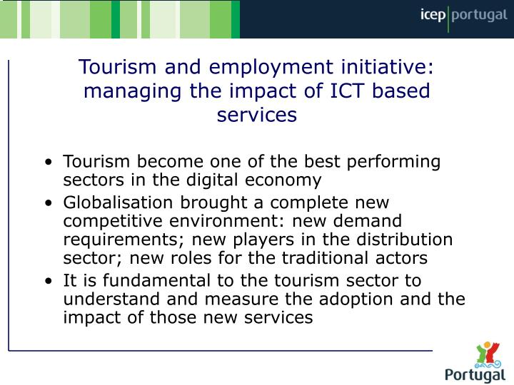 effects of tourism on employment in Tourism as a source of employment in 2005, 475 664 individuals were directly employed in the tourism sector, rising by 205 153 to 680 817 individuals in 2014 comparable employment data from 2008 show that tourism added more jobs to the economy than other industries such as trade, agriculture and manufacturing.