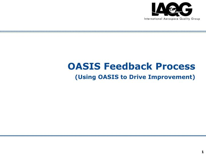 Oasis feedback process using oasis to drive improvement