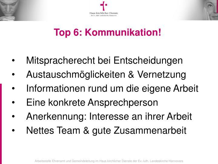 Top 6: Kommunikation!