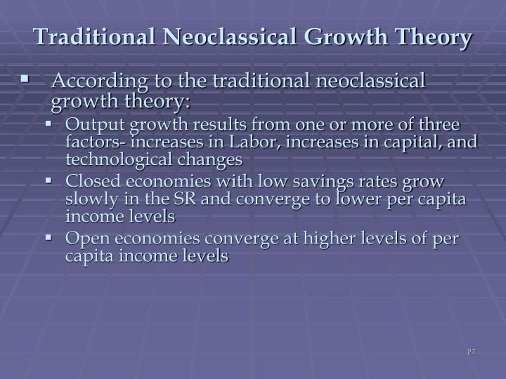 Traditional Neoclassical Growth Theory