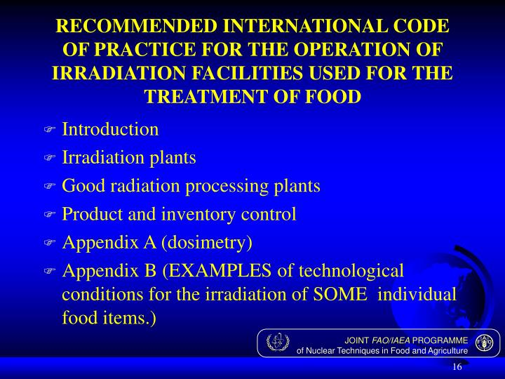 RECOMMENDED INTERNATIONAL CODE OF PRACTICE FOR THE OPERATION OF IRRADIATION FACILITIES USED FOR THE TREATMENT OF FOOD