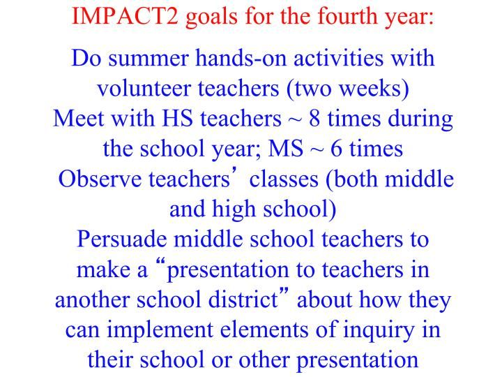IMPACT2 goals for the fourth year: