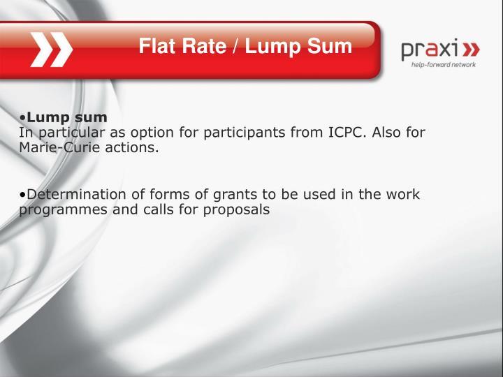 Flat Rate / Lump Sum