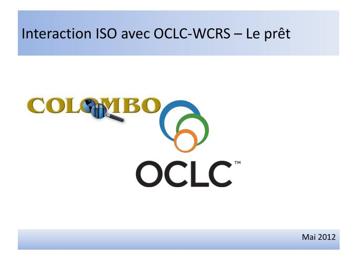 Interaction iso avec oclc wcrs le pr t
