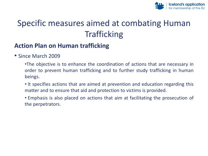 Specific measures aimed at combating Human Trafficking