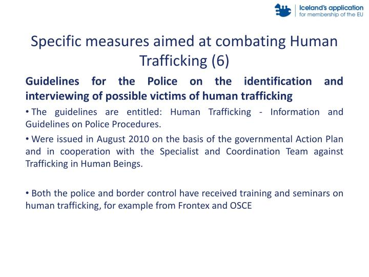 Specific measures aimed at combating Human Trafficking (6)