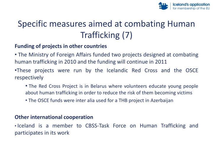 Specific measures aimed at combating Human Trafficking (7)