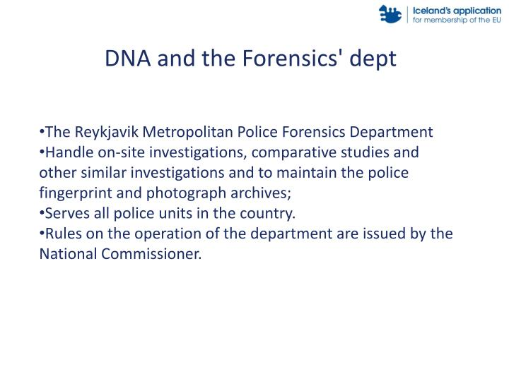 DNA and the Forensics' dept
