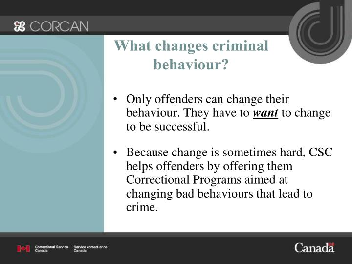 What changes criminal