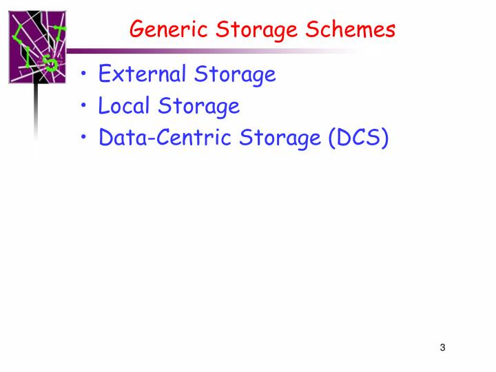 Generic storage schemes