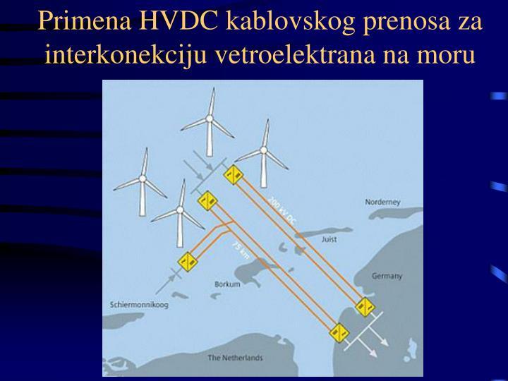 Primena HVDC kablovskog prenosa za interkonekciju vetroelektrana na moru