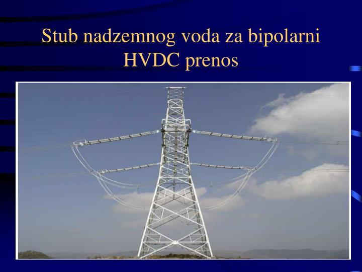 Stub nadzemnog voda za bipolarni HVDC prenos